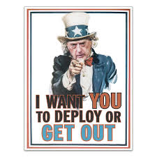 Deploy or Get Out